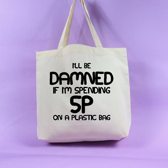 0e3942475391 I ll be damned if i m spending 5p on a plastic bag tote bag ...