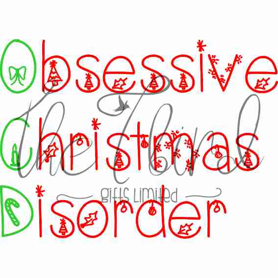 Obsessive Christmas Disorder ~ Christmas Design ~ Xmas Gift ~ Festive Season ~ Quirky Present Xmas