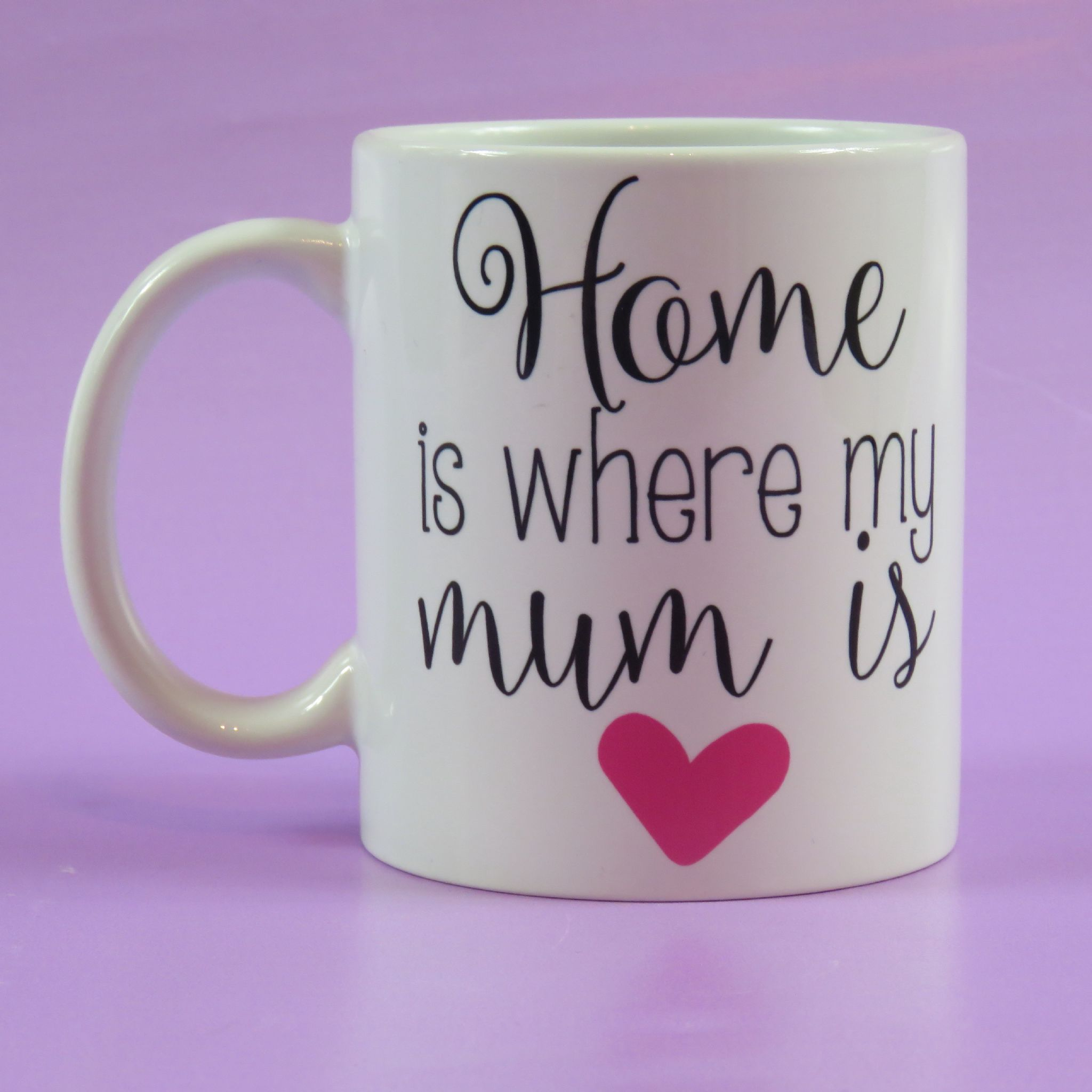 Personalised Mother S Day Mug Home Is Where My Mum Is